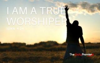 I Am a True Worshiper - John 4:24