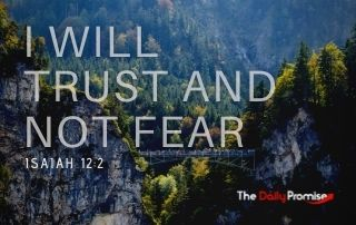 I will Trust and Not Fear - Isaiah 12:2