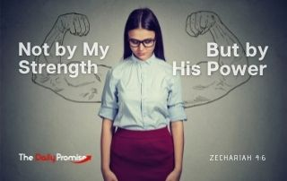 Not by My Strength but by His Power - Zechariah 4:6