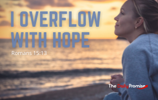 I Overflow With Hope - Romans 15:13