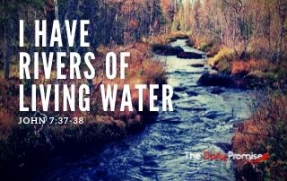 I Have Rivers of Living Water - John 7:37-38