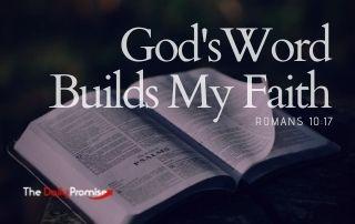 God's Word Builds My Faith - Romans 10:17