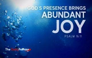 Gods Presence Brings Abundant Joy - Psalm 16:11