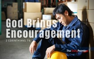 God Brings Encouragement - 2 Corinthians 7:6