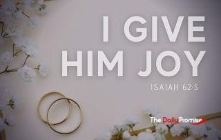 I Give Him Joy - Isaiah 62:5