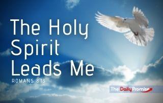 The Holy Spirit Leads Me - Romans 8:14