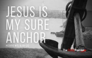 Jesus is My Secure Anchor - Hebrews 6:19