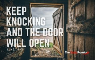 Keep Knocking and the Door Will Open - Luke 11:9-10
