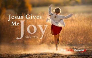 Jesus Give Me Joy - John 17:13