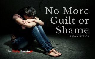 No More Guilt or Shame - 1 John 3:19-20
