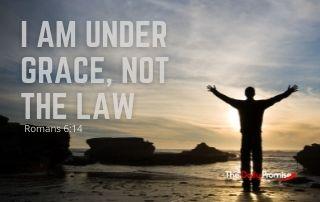 I Am Under Grace, Not the Law - Romans 6:14