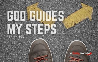 God Guides My Steps - Isaiah 30:21
