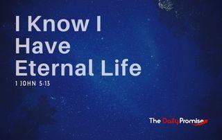 I Know I Have Eternal Lfe - 1 John 5:13