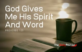 God Gives Me His Spirit and Word - Proverbs 1:23